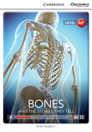 Cambridge Discovery Education Interactive Readers (A2+) Low Intermediate Bones: And the Stories They Tell (Book with Online Access)