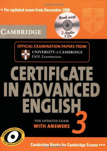 Cambridge Certificate in Advanced English 3 for updated exam Student's Book Self-study Pack (Student's Book with answers and Audio CDs (2))