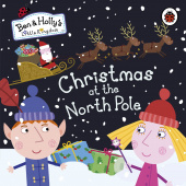 Ladybird: Ben & Holly's Little Kingdom: Christmas at the North Pole (board bk)
