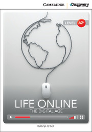 Cambridge Discovery Education Interactive Readers (A2+) Low Intermediate Life Online: The Digital Age (Book with Online Access)