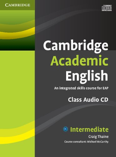 Cambridge Academic English B1+ Intermediate Class Audio CD: An Integrated Skills Course for EAP