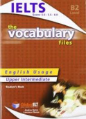 The Vocabulary Files English Usage Upper Intermediate B2 / IELTS 5.0-6.0 Student's Book