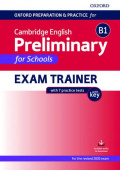 Oxford Preparation and Practice for Cambridge English B1 Preliminary for Schools Exam Trainer without Key