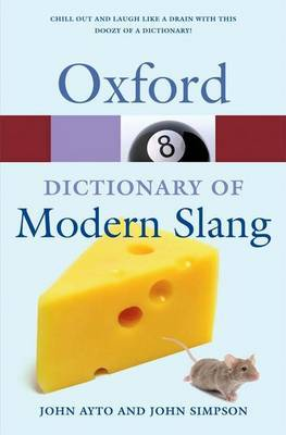 Oxford Dictionary of Modern Slang (Oxford Paperback Reference)