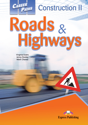 Career Paths: Construction II - Roads and Highways Student's Book
