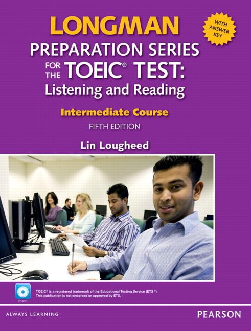 Longman Preparation Series for the TOEIC® Test, 5th Edition Intermediate Course Book with CD-ROM (incl. MP3 Audio and Answer Key)