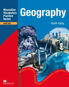 Macmillan Vocabulary Practice Series. Geography with key