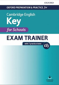 Oxford Preparation and Practice for Cambridge English A2 Key for Schools Exam Trainer with Key