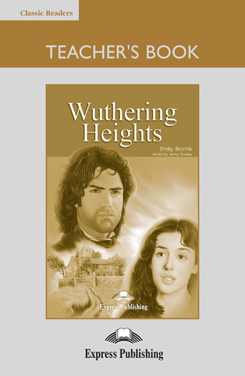 Classic Readers Level 6 Wuthering Heights Teacher's Book