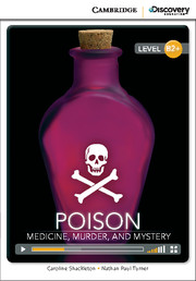 Cambridge Discovery Education Interactive Readers (B2+) High Intermediate Poison: Medicine, Murder, and Mystery (Book with Online Access)
