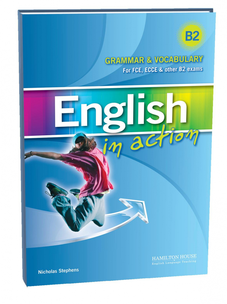English in Action Grammar & Vocabulary (B2) Students Book