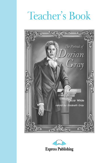 Graded Readers Level 4 The Portrait of Dorian Gray Teacher's Book