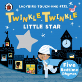 Ladybird: Twinkle, Twinkle, Little Star - touch-and-feel rhymes (board book)