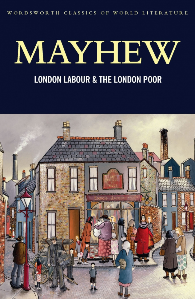 Mayhew H. London Labour And The London Poor