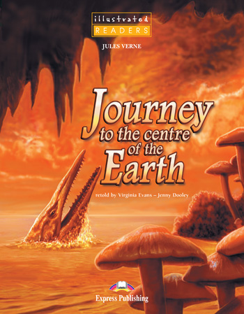 Illustrated Readers Level 1 Journey to the Centre of the Earth