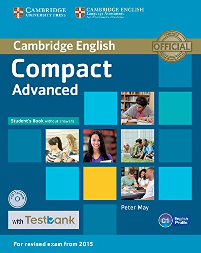Compact Advanced (for revised exam 2015) Student's Book without Answers with CD-ROM with Testbank