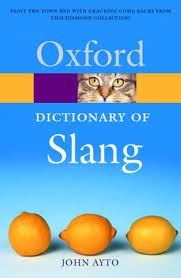 The Oxford Dictionary of Slang (Oxford Paperback Reference)
