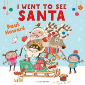 Howard Paul. I Went to See Santa  (PB) illustr.