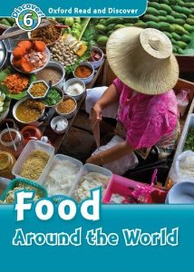 Oxford Read and Discover Level 6 Food Around the World