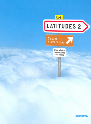 Latitudes 2 Cahier d'exercices + CD audio