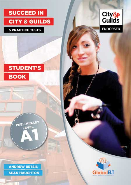 Succeed in City & Guilds Preliminary (A1) 5 Practice Tests Students Book