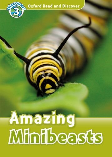 Oxford Read and Discover Level 3 Amazing Minibeasts