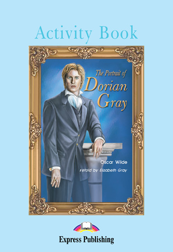 Graded Readers Level 4 The Portrait of Dorian Gray Activity Book
