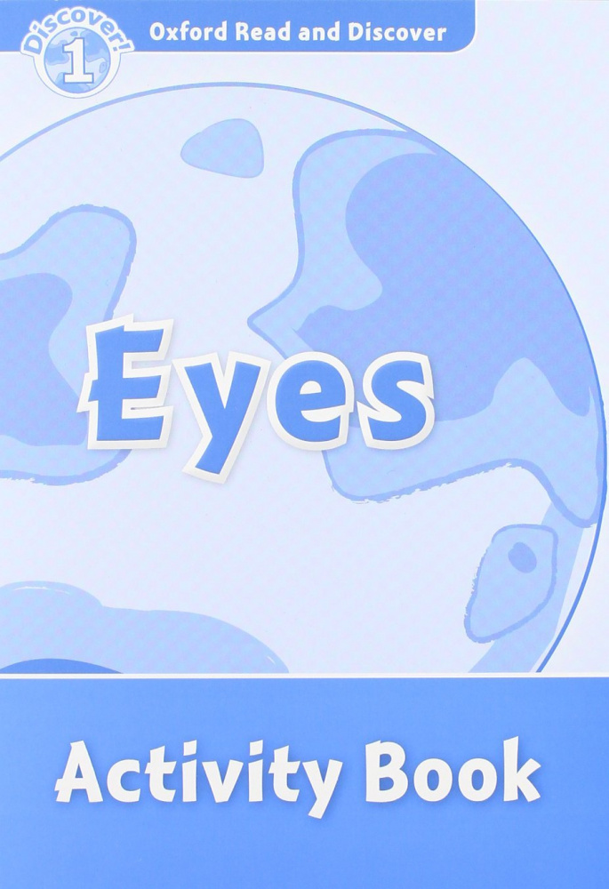 Oxford Read and Discover Level 1 Eyes Activity Book