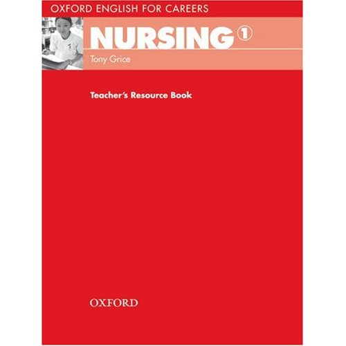 Oxford English for Careers: Nursing 1 Teacher's Resource Book
