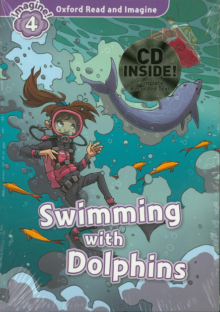 Oxford Read and Imagine Level 4 Swimming with Dolphins with MP3 download