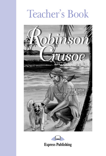 Graded Readers Level 2  Robinson Crusoe Teacher's Book
