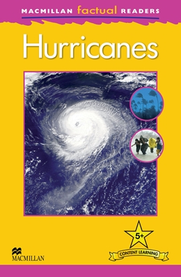 Macmillan Factual Readers Level: 5 +   Hurricanes