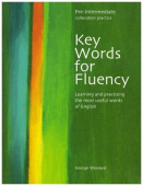 Key Words for Fluency Pre-Intermediate: Learning and practising the most useful words of English