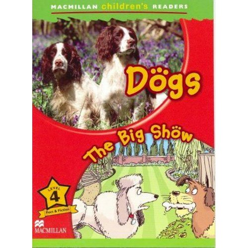 Macmillan Children's Readers Level 4 - Dogs - The Big Show