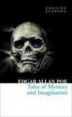 Collins Classics: Poe Edgar Allan. Tales of Mystery and Imagination