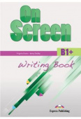 On Screen Revised B1+ Writing Book