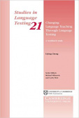 Studies in Language Testing: Changing Language Teaching through Language Testing: A Washback Study