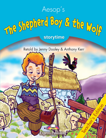 Stage 1 - The Shepherd Boy & the Wolf  Teacher's Edition
