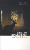 Collins Classics: Shakespeare William. As You Like It