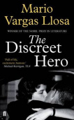 Vargas Llosa Mario: The Discreet Hero