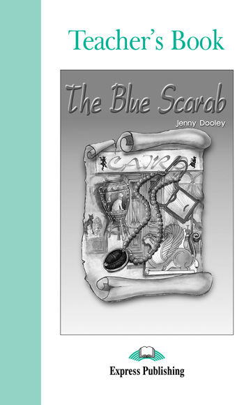 Graded Readers Level 3 The Blue Scarab Teacher's Book