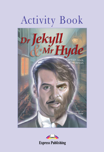 Graded Readers Level 2  Dr Jekyll & Mr Hyde Activity Book