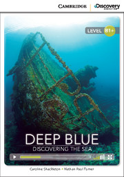 Cambridge Discovery Education Interactive Readers (B1+) Intermediate Deep Blue: Discovering the Sea (Book with Online Access)