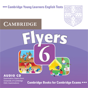 Cambridge Young Learners English Tests Flyers 6 Audio CD (Лицензия)