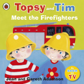 Ladybird: Topsy and Tim: Meet the Firefighters  (PB)