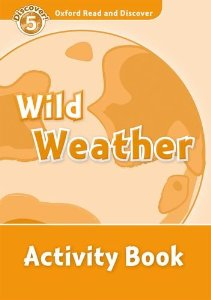 Oxford Read and Discover Level 5 Wild Weather Activity Book
