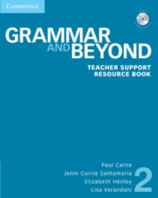Grammar and Beyond 2 Teacher Support Resource Book with CD-ROM