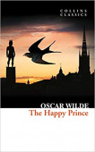Collins Classics: Wilde Oscar. Happy Prince and Other Stories