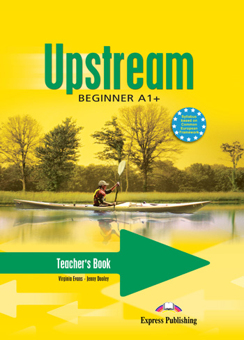 Upstream Beginner A1+ Teacher's Book