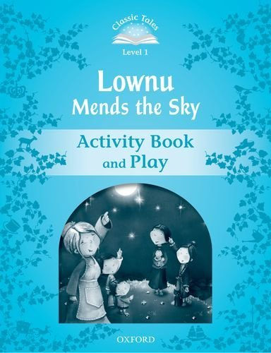 Classic Tales Second Edition: Level 1: Lownu Mends the Sky Activity Book & Play